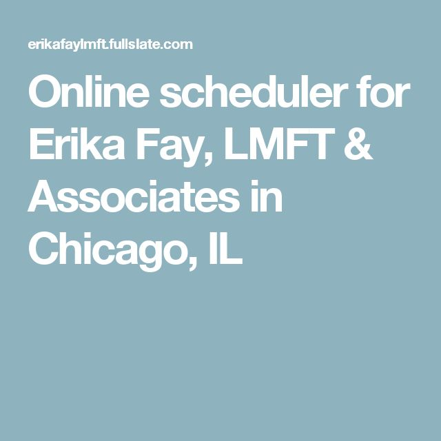 Online scheduler for Erika Fay, LMFT & Associates in Chicago, IL
