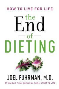 57 best books i want to read images on pinterest books book nerd the end of dieting how to live for life joel fuhrman 9780062249326 fandeluxe