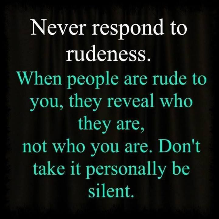 Relationship Quotes Life Quotes, Remember This, Inspiration, True Colors, Respond, Rude People, Wisdom, Truths, Living