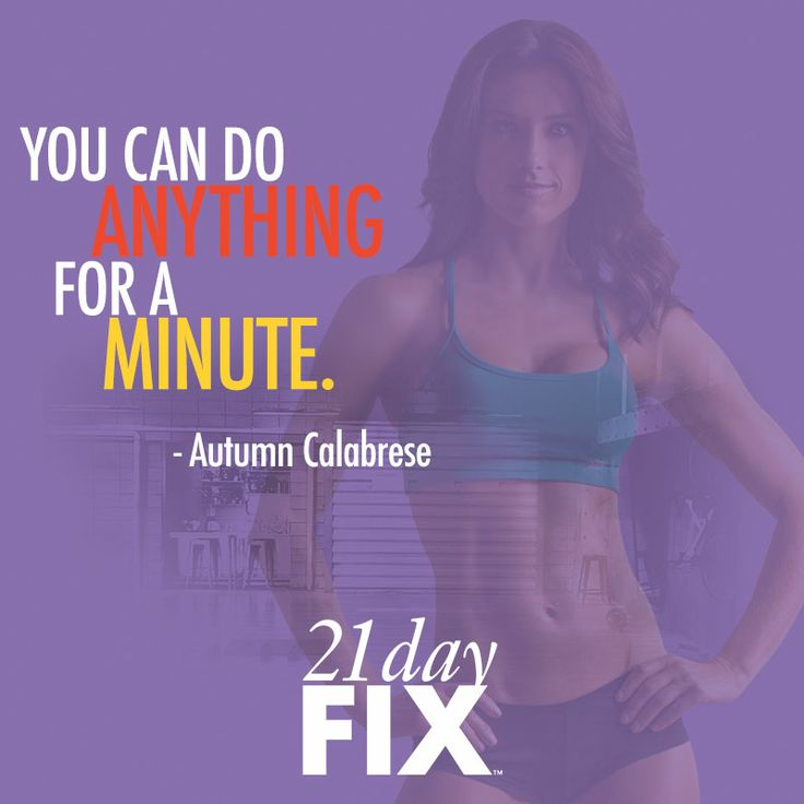 You can do it! 21 Day Fix. Simple Fitness. Simple Eating. Fast Results.