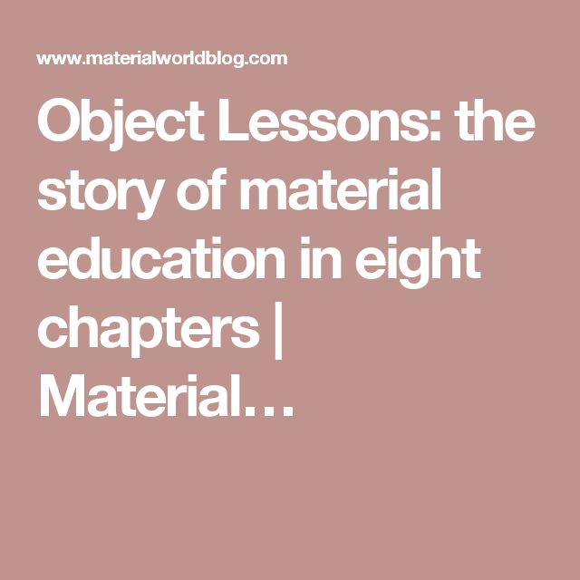 Object Lessons: the story of material education in eight chapters | Material…
