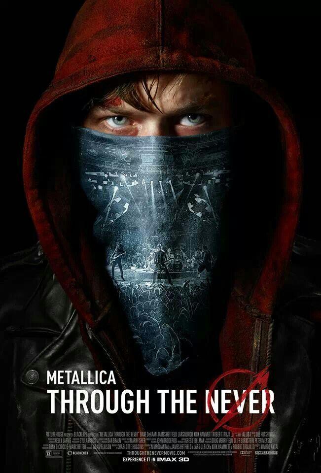 Metallica's Through the Never film. Everywhere 4 Oct 2013.