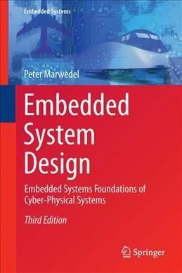 Embedded System Design: Embedded Systems Foundations of Cyber-physical Systems and the Internet of Things