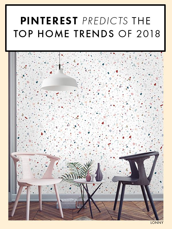 Pinterest predicts the top home trends of 2018.