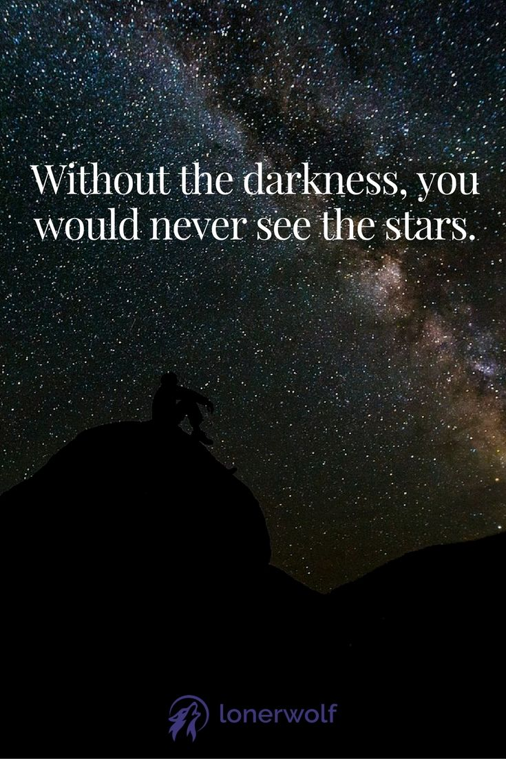 Without the darkness ...