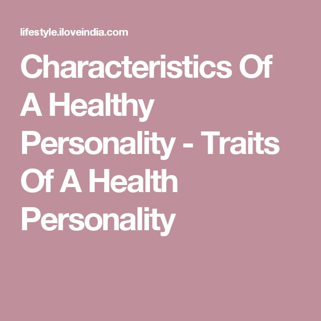 Characteristics Of A Healthy Personality - Traits Of A Health Personality