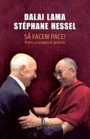 Dalai Lama, Stéphane Hessel - Să facem pace! Pentru un progres al spiritului