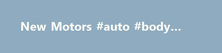 New Motors #auto #body #parts http://autos.remmont.com/new-motors-auto-body-parts/  #new autos # Welcome to New Motors serving the greater Erie, PA area. New Motors is a BMW, Subaru, Volkswagen Auto Dealer Our goal is to make your car buying... Read more >The post New Motors #auto #body #parts appeared first on Auto.