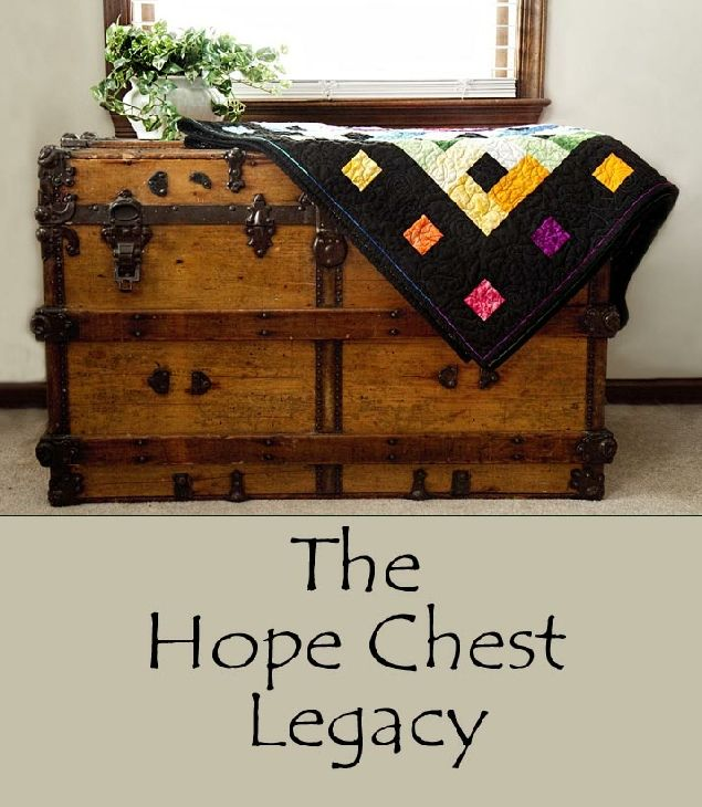 The Hope Chest . . .What is it? What do you put inside it? What is the significance of having a hope chest?