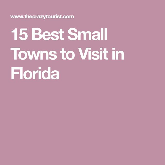15 Best Small Towns to Visit in Florida