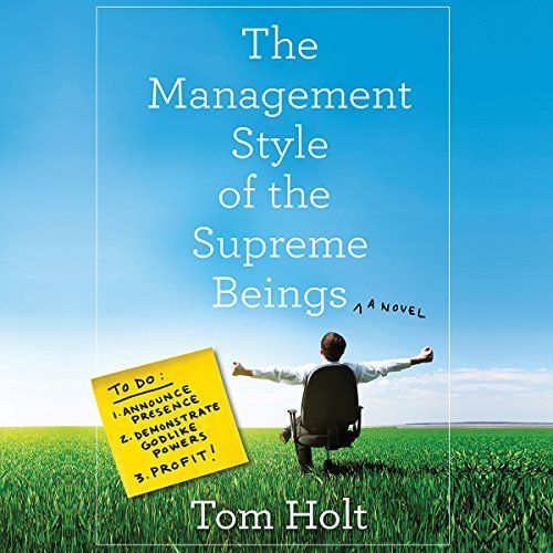 """Another must-listen from my #AudibleApp: """"The Management Style of the Supreme Beings"""" by Tom Holt, narrated by Ray Sawyer."""