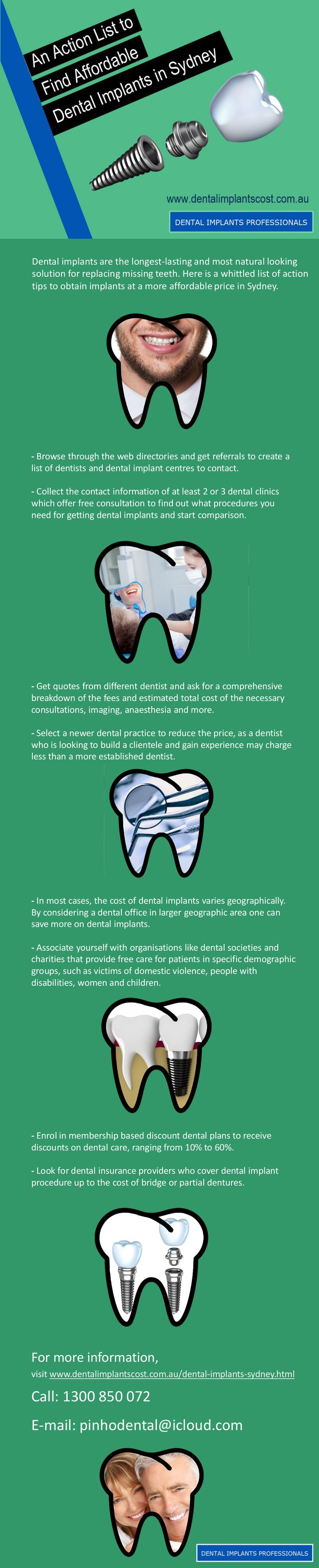 Action List to Find Affordable Dental Implants in Sydney  -  Looking for an affordable dental implant procedure to quickly replace your chipped or missing teeth? Read this write up now to find the tips that help you to find a low cost dental implant in Sydney. Visit http://www.dentalimplantscost.com.au