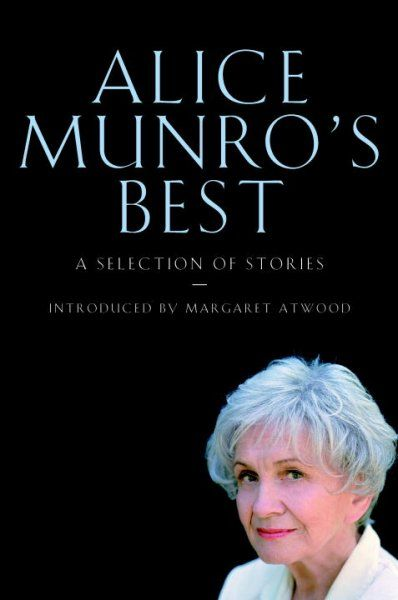 Alice Munro's Best: A Selection of Stories by Alice Munro. 	 A selection of seventeen previously published stories, arranged in the order in which Alice Munro wrote them, allowing the reader to enjoy the development of her writing.