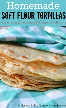 Homemade Soft Flour Tortilla's! These are the best! www.serenabakessimplyfromscratch.com