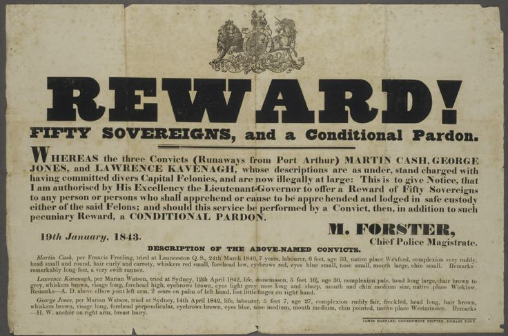 Reward! : Fifty sovereigns, and a conditional pardon. Whereas the three convicts (runaways from Port Arthur) Martin Cash, George Jones, and Lawrence Kavenagh ... 1843. Dixson Library, State Library of New South Wales: http://library.sl.nsw.gov.au/record=b1709253