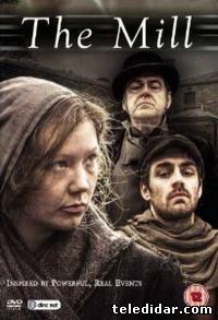 Фабрика / The Mill (2013) смотреть сериал онлайн, драма, исторический, Великобритания