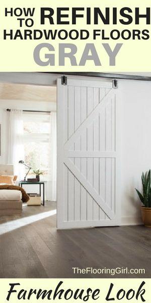 Farmhouse style. How to refinish hardwood flooring gray. TheFlooringGirl.com. Grey hardwood flooring.