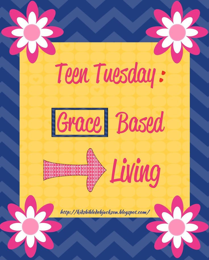 Bible Fun For Kids: Teen Tuesday: Grace Based Living