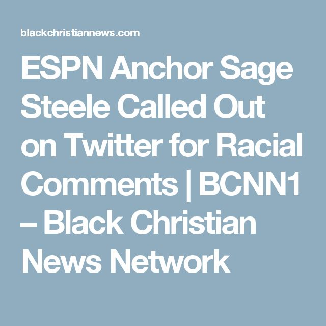 ESPN Anchor Sage Steele Called Out on Twitter for Racial Comments | BCNN1 – Black Christian News Network