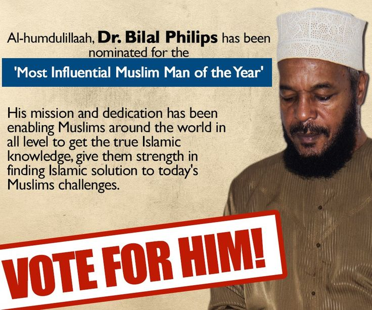 Al-humdulillaah, Dr. Bilal Philips has been nominated for the 'Most Influential Muslim Man of the Year' Vote for him! To caste your vote for Dr. Bilal, follow the link here and simply click on VOTE! http://bit.ly/1sPZsug [Admin Team]