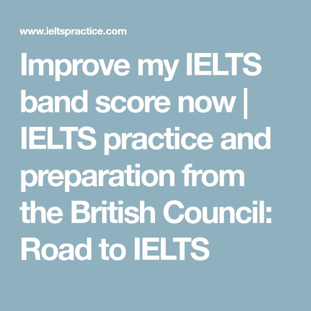 Improve my IELTS band score now | IELTS practice and preparation from the British Council: Road to IELTS