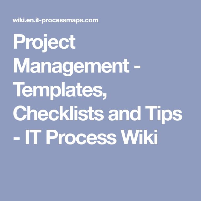 Project Management Templates Checklists And Tips It Process