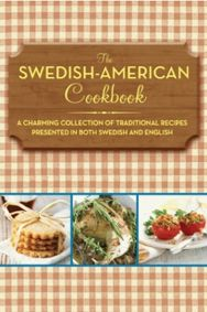The Swedish-American Cookbook: A Charming Collection of Traditional Recipes Presented in Both Swedish and English | Penfield Books