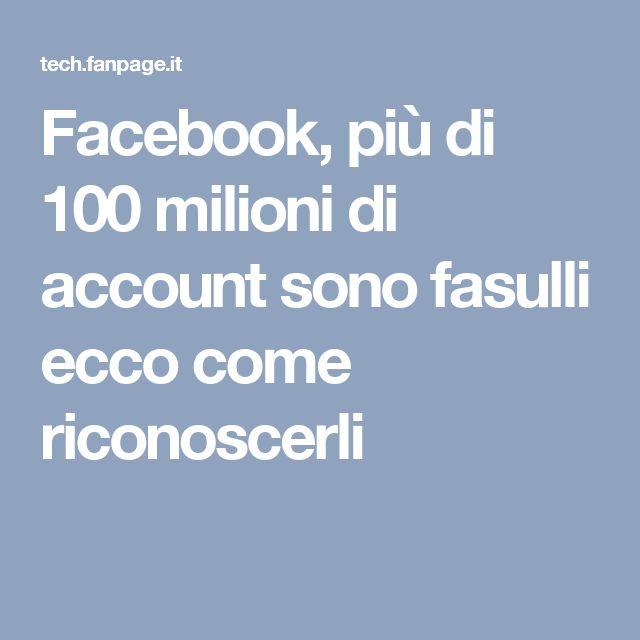Facebook, più di 100 milioni di account sono fasulli ecco come riconoscerli