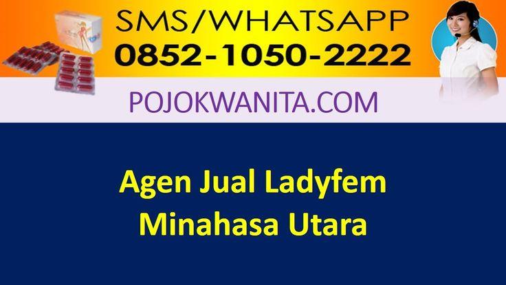[SMS/WA] 0852.1050.2222 - Ladyfem Minahasa Utara | Sulawesi Utara | Agen...