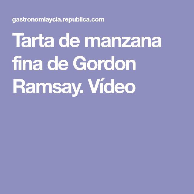 Tarta de manzana fina de Gordon Ramsay. Vídeo