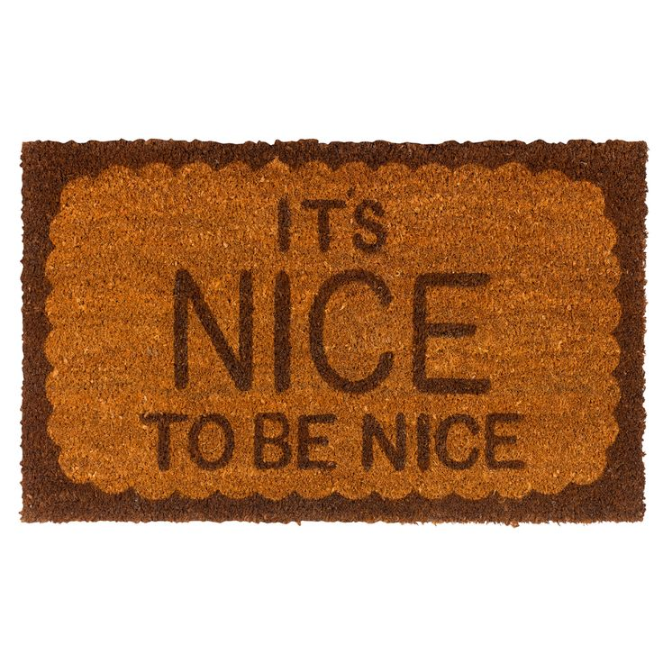It's Nice To Be Nice Welcome Mat