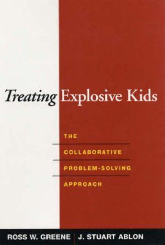 Download Treating Explosive Kids: The Collaborative Problem-Solving Approach by Ross W. Greene J. Stuart Ablon (2005) Hardcover ebook free by J. Stuart Ablon Ross W. Greene in pdf/epub/mobi