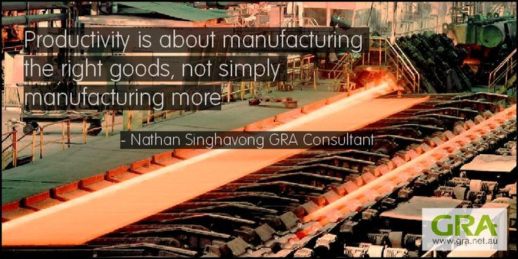 """""""#Productivity is about #manufacturing the right goods, not simply manufacturing more."""" http://www.gra.net.au/industries/manufacturing-and-distribution…"""