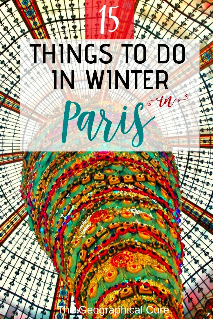 Best Cultural Things To Do In Paris In Winter Winter Travel