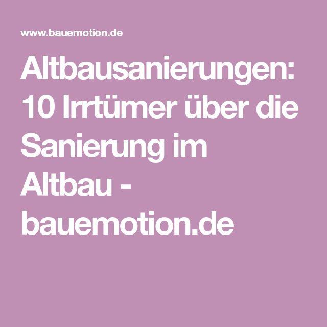 Altbausanierungen: 10 Irrtümer über die Sanierung im Altbau - bauemotion.de