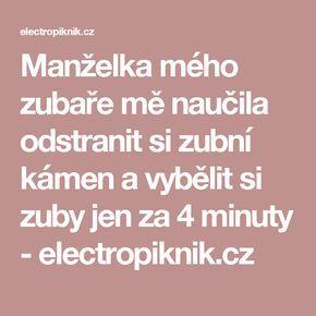 Manželka mého zubaře mě naučila odstranit si zubní kámen a vybělit si zuby jen za 4 minuty - electropiknik.cz