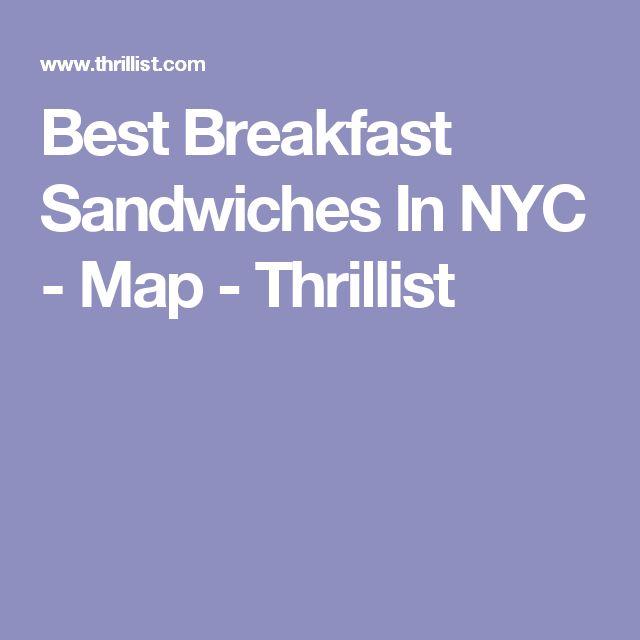 Best Breakfast Sandwiches In NYC - Map - Thrillist