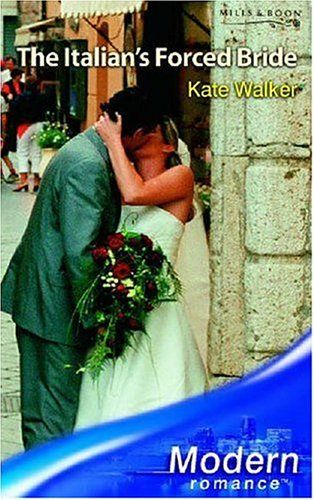 The Italian's Forced Bride (Mills & Boon Modern): Amazon.co.uk: Kate Walker: Books