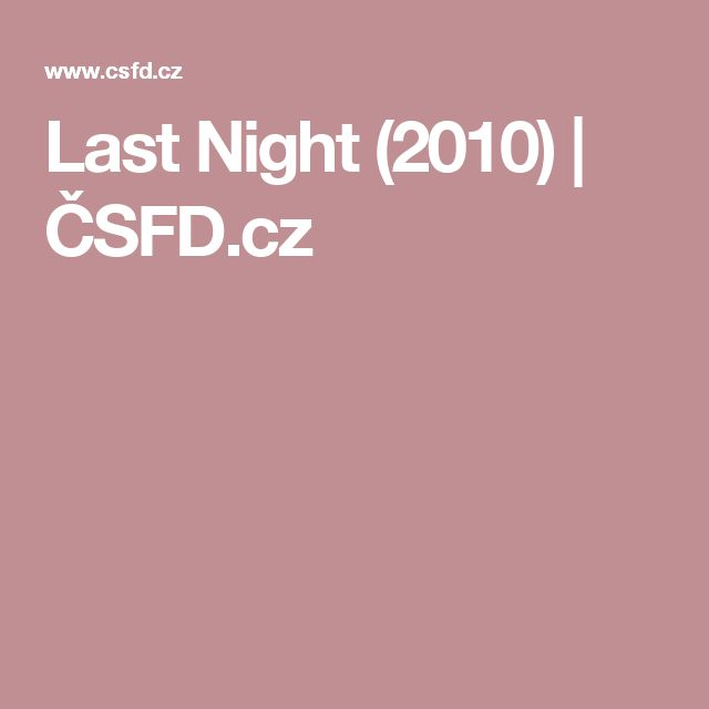 Last Night (2010)   ČSFD.cz