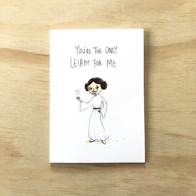 You're The Only Leiady For Me . The perfect card for the special princess in your life. Grab a hand-made gift for the Leia'dy you fancy and the Star Wars fan. . Who's your special Leiady? . Order now and have it before Valentine's Day for only $5.95 Free shipping. www.welldrawn.com.au.
