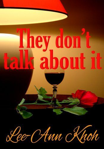 """They Don't Talk About It by Lee-Ann Khoh. $1.19. Author: Lee-Ann Khoh. Lee-Ann Khoh's first anthology features eight """"slice of life"""" flash fiction stories, originally written between the ages of 16 and 23, exploring the drama of human relationships.                            Show more                               Show less"""