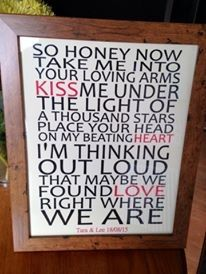 Something Special Gifts Cornwall. Ed Sheeran Lyrics, thinking out loud. Wedding, anniversary, birthday gift. Visit our Facebook page for more ideas or to order.