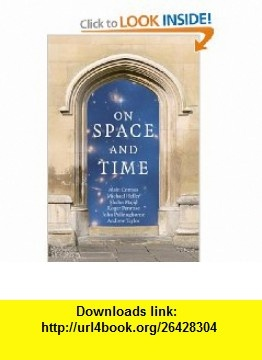 On Space and Time (9780521889261) Shahn Majid, Alain Connes, Michael Heller, Roger Penrose, John Polkinghorne, Andrew Taylor , ISBN-10: 052188926X  , ISBN-13: 978-0521889261 ,  , tutorials , pdf , ebook , torrent , downloads , rapidshare , filesonic , hotfile , megaupload , fileserve