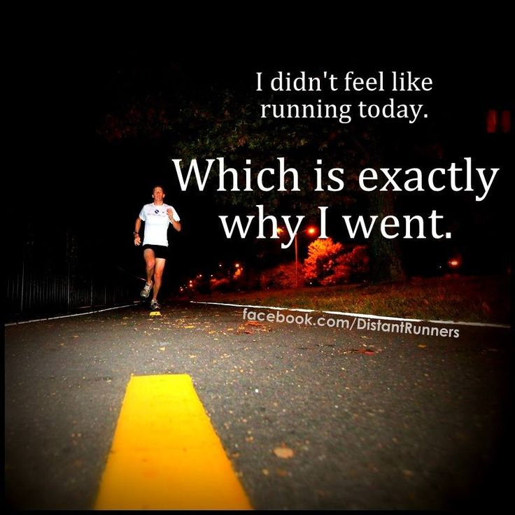 Why I Don T Like Motivational Quotes: I Didn't Feel Like Running Today. Which Is Exactly Why I