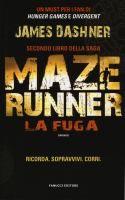 Maze runner. La fuga : romanzo / James Dashner ; traduzione dall'inglese di Silvia Romano  http://opac.provincia.como.it/WebOPAC/TitleView/BibInfo.asp?BibCodes=164925064