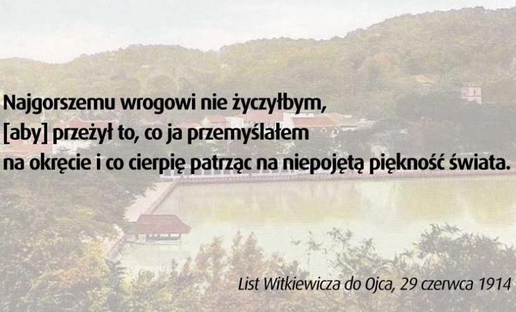 List Witkiewicza do Ojca, 29 czerwca 1914:  ajdroższy Tato: Nie jestem w stanie opisać tych cudów, które tu widzę. Są to rzeczy wprost potworne od piękności.