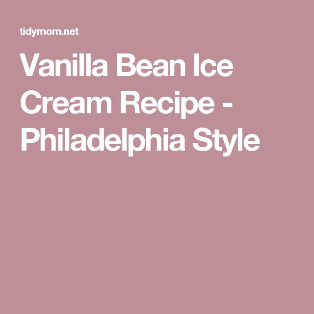 Vanilla Bean Ice Cream Recipe - Philadelphia Style