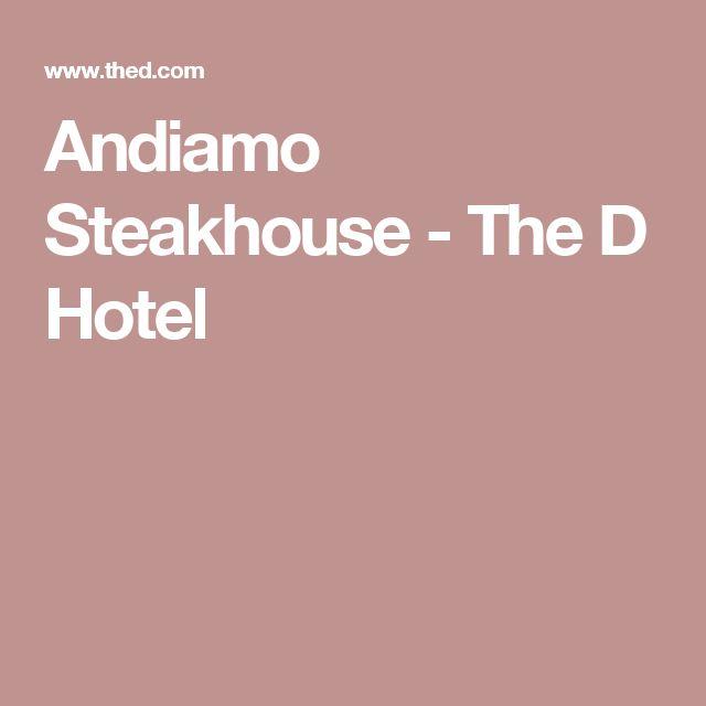 Andiamo Steakhouse - The D Hotel