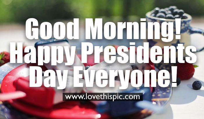 Presidents Day Morning Image Good Morning Happy Presidents Day