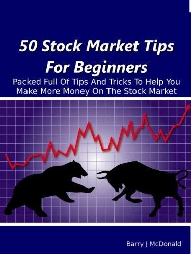 50 Stock Market Tips For Beginners by Barry J McDonald, http://www.amazon.com/dp/B0093LX17Q/ref=cm_sw_r_pi_dp_LWTcrb010P8ZE investing tips investing ideas investing advice